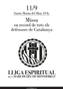 LLIGA ESPIRITUAL MARE DE DÉU DE MONTSERRAT - 11 SETEMBRE - Missa en record de tots els defensors de Catalunya a Santa Maria del Mar